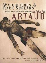 Artaud, Antonin Watchfiends & Rack Screams