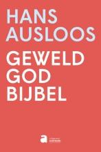 Hans  Ausloos Geweld - God - Bijbel