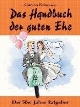 Hohenstein, Charlotte Das Handbuch der guten Ehe