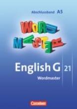 Neudecker, Wolfgang,   Rademacher, Jörg,   Schwarz, Hellmut English G 21. Ausgabe A 5. Abschlussband 5-jährige Sekundarstufe I. Wordmaster