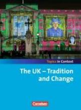 Woppert, Allen J.,   Sammon, Geoff,   Ringel-Eichinger, Angela,   Otto, Sabine Topics in Context: UK - Tradition and Change Schülerheft