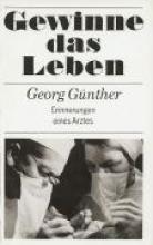 Günther, Georg Gewinne das Leben