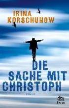 Korschunow, Irina Die Sache mit Christoph
