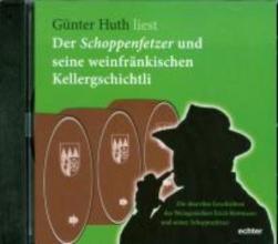 Huth, Günter Der Schoppenfetzer und seine weinfränkischen Kellergschichtli