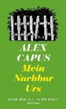 Capus, Alex Mein Nachbar Urs