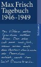 Frisch, Max Tagebuch 1946-1949