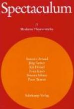 Artaud, Antonin Spectaculum 75. Sechs moderne Theaterstücke und Materialien