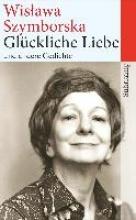 Szymborska, Wislawa Glückliche Liebe und andere Gedichte