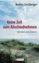 Gerstberger, Beatrix Keine Zeit zum Abschiednehmen
