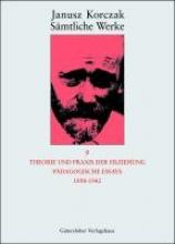 Korczak, Janusz Theorie und Praxis der Erziehung