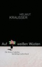 Krausser, Helmut Auf weißen Wüsten