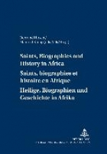 Saints, Biographies and History in Africa.  Saints, biographies et histoire en Afrique.  Heilige, Biographien und Geschichte in Afrika