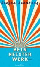 Lehnberg, Stefan Mein Meisterwerk