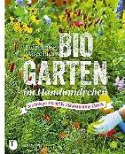Waechter, Dorothée Biogarten im Handumdrehen
