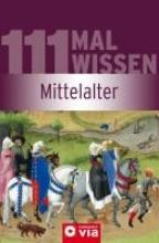 Pöppelmann, Christa 111 Mal Wissen: Mittelalter