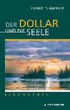 Albrecht, Herbert R. Der Dollar und die Seele
