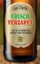 Zäpfle, Carl Frisch verzapft