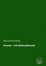 Dannenberg, Paul Zimmer- und Balkonpflanzen