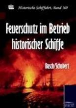 Busch/Schubert Feuerschutz Im Betrieb Historischer Schiffe