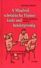 Menzel, Marianne A Maulvoll schwbischer Humor knitz ond hendergrndig