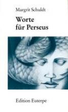 Schuldt, Margrit Worte fr Perseus