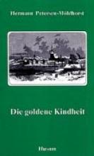 Petersen-Möhlhorst, Hermann Die goldene Kindheit