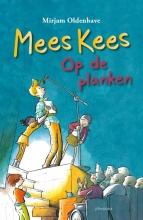 Mirjam Oldenhave , Mees Kees op de planken
