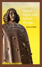 Onora  O`Neill Spinoza lectures Speech rights and speech wrongs
