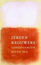Jeroen  Brouwers Zonsopgangen boven zee