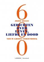 Jozef Deleu , 600 gedichten over leven, liefde en dood