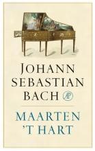 Maarten `t Hart Johann Sebastian Bach