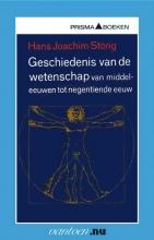 H.J.  Störig Vantoen.nu Geschiedenis van de wetenschap van middeleeuwen tot negentiende eeuw