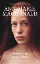 Ann-Marie  MacDonald Laten wij aanbidden