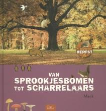 Mack Van sprookjesbomen tot scharrelaars