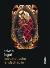Edwin Fagel , Het extatische landschap in