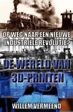Willem  Vermeend De wereld van 3D-printen