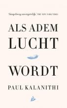 Paul  Kalanithi Als adem lucht wordt