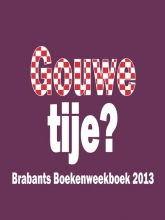 Gouwe tije? 2013