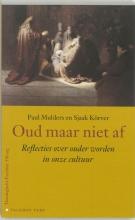 S. Koerver P. Mulders, Oud maar niet af