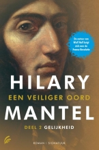 Hilary  Mantel Een veiliger oord - Gelijkheid Deel 2
