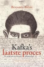 Benjamin Balint , Kafka`s laatste proces