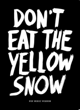 Marcus  Kraft Dont eat the yellow snow