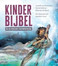 Liesbeth van Binsbergen, Roland  Kalkman, Willemijn de Weerd Kinderbijbel