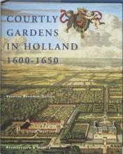 V. Bezemer Sellers , Courtly gardens in Holland 1600-1650