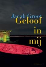 Jacob  Groot Geloof In Mij