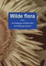 25 Limburgse auteurs Wilde flora  26 Limburgse verhalen door 26 Limburgse auteurs