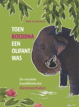 Mark W.  McGinnis Toen Boeddha een olifant was