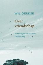 Wil Derkse , Over vriendschap