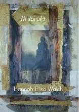Hannah Elisa  Walsh Misbruikt