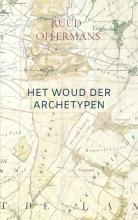 Ruud Offermans , Het Woud der Archetypen